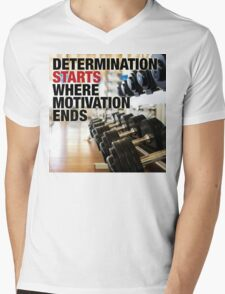 Determination Starts Where Motivation Ends Mens V-Neck T-Shirt