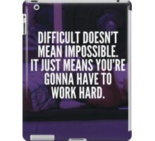 Difficult Doesn't Mean Impossible (Bench Press) iPad Case/Skin