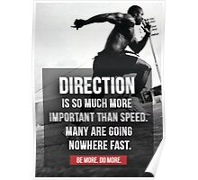 Direction Is More Important Than Speed Poster