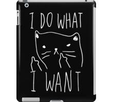 I DO WHAT I WANT iPad Case/Skin