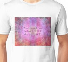 She is Fierce,  girl quote, Shakespeare Art, Quote  Unisex T-Shirt