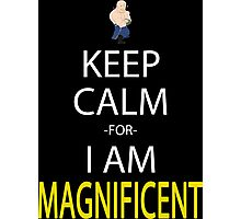 Keep Calm For I Am Magnificent Anime Manga Shirt Photographic Print
