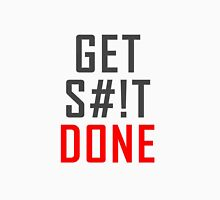 Get S**t Done Classic T-Shirt