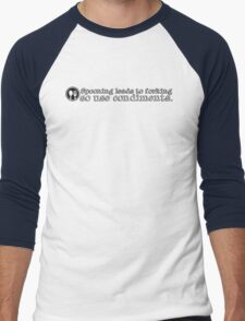 Spooning leads to forking so use condiments Men's Baseball ¾ T-Shirt