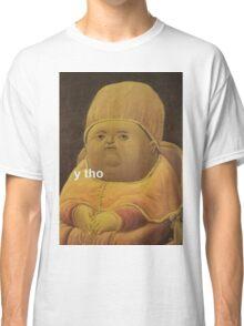 Y Tho Classic T-Shirt