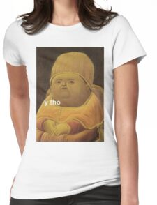 Y Tho Womens Fitted T-Shirt