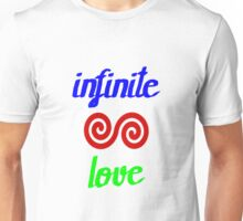 Infinite love is yours Unisex T-Shirt