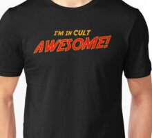 I'm in cult Awesome Unisex T-Shirt