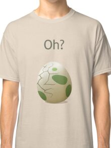 Oh? A hatching egg! Classic T-Shirt