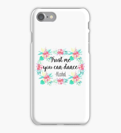 Trust me you can dance - Alcohol iPhone Case/Skin
