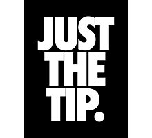 JUST THE TIP. Photographic Print