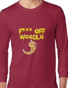 F*** off Weedle Long Sleeve T-Shirt