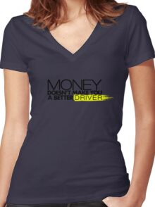 Money doesn't make you a better driver (2) Women's Fitted V-Neck T-Shirt
