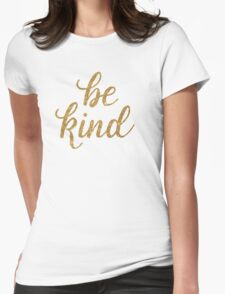 Be Kind in gold glitter Womens Fitted T-Shirt