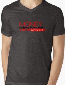 Money doesn't make you a better driver (3) Mens V-Neck T-Shirt