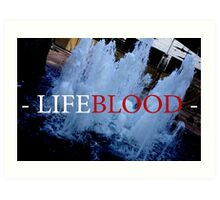 """LIFEBLOOD"" Prints Art Print"