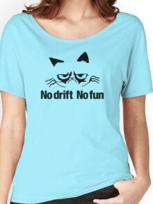 No drift No fun (6) Women's Relaxed Fit T-Shirt