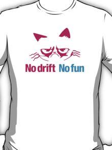 No drift No fun (7) T-Shirt