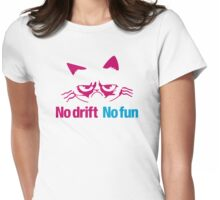No drift No fun (7) Womens Fitted T-Shirt