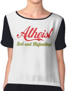 "Atheist ""Cool and Refreshing!"" (On any color) Chiffon Top"