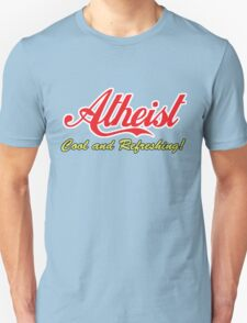 """Atheist """"Cool and Refreshing!"""" (On any color) Unisex T-Shirt"""