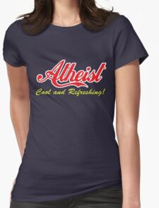 """Atheist """"Cool and Refreshing!"""" (On any color) Womens Fitted T-Shirt"""