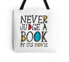 Never judge a book by its movie Tote Bag