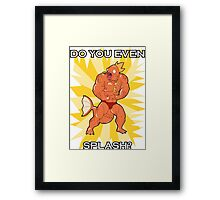 Magikarp: Do you even Splash? Framed Print