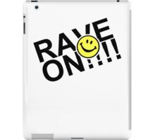 Rave On iPad Case/Skin