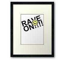 Rave On Framed Print