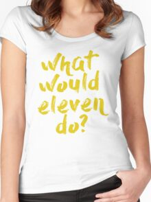 what would eleven do? Women's Fitted Scoop T-Shirt