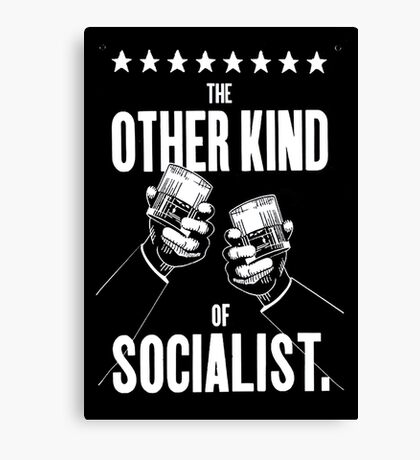 The Other Kind of Socialist - Drinking! Canvas Print