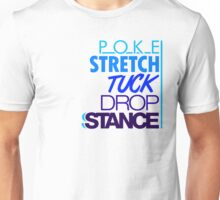 POKE STRETCH TUCK DROP STANCE (3) Unisex T-Shirt
