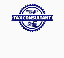 World's best tax consultant Unisex T-Shirt