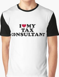 I love my tax consultant Graphic T-Shirt
