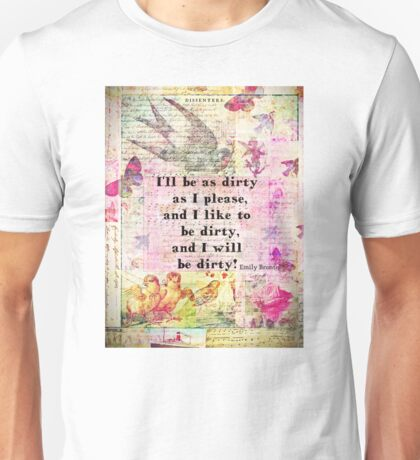 Emily Bronte Dirty Girl quote with vintage art Unisex T-Shirt