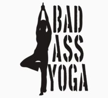 Bad Ass Yoga by artpirate