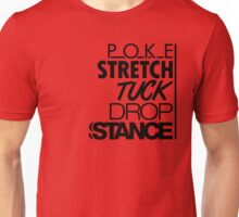 POKE STRETCH TUCK DROP STANCE (7) Unisex T-Shirt