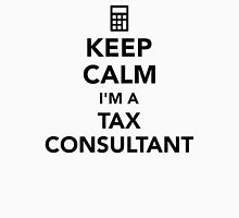Keep calm I'm a tax consultant Unisex T-Shirt