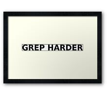 GREP Harder Framed Print
