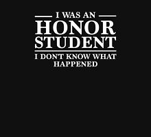 I Was An Honor Student Unisex T-Shirt