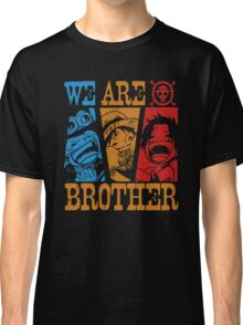 We Are Brothers - Portgas D Ace, Monkey D Luffy, Sabo One Piece Classic T-Shirt
