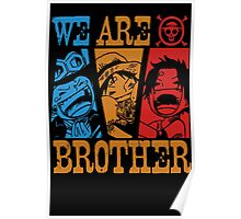We Are Brothers - Portgas D Ace, Monkey D Luffy, Sabo One Piece Poster