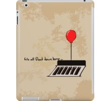 And When You're Down Here You'll Float Too iPad Case/Skin