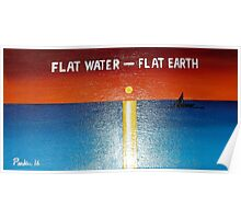Flat Water - Flat Earth Poster