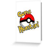Gone Huntin' Pokemon  Greeting Card