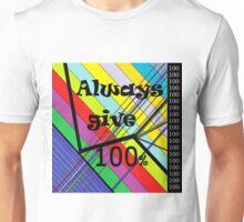 Always Give 100% Unisex T-Shirt