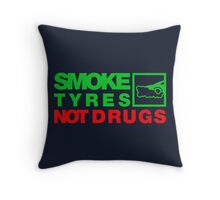 SMOKE TYRES NOT DRUGS (1) Throw Pillow