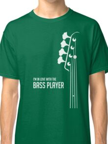 I'm in Love With the Bass Player Tee - Bass Guitarist - Bassist Classic T-Shirt