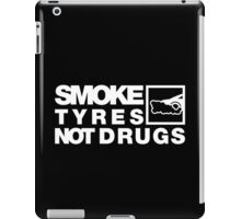 SMOKE TYRES NOT DRUGS (4) iPad Case/Skin